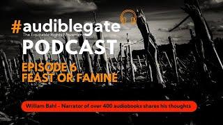 Audiblegate Episode 6 - Feast or Famine