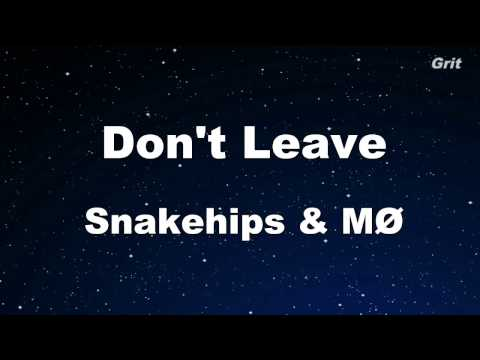 Don't Leave - Snakehips & MØ -  Karaoke 【With Guide Melody】 Instrumental