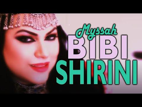 Bibi Shirini - Myssah