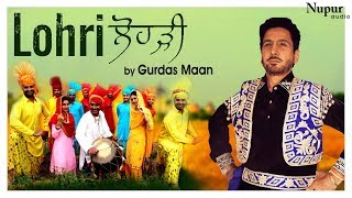 Lohri By Gurdas Maan Feat Gursewak Maan Latest Punjabi Song 2018 Nupur Audio