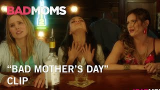 "Bad Moms | ""Bad Mother's Day"" Clip 
