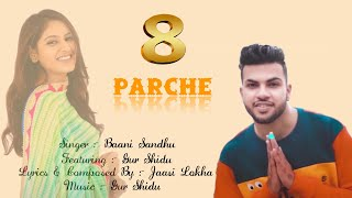 8-parche-punjabi-song-2019-new-baani-sandhu-and-gur-sidhu-song-2019