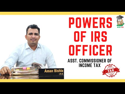 Duties & Powers Of Indian Revenue Service Officers