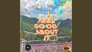 I Feel Good About It (feat. Megan Brown)
