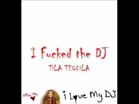 Tila Tequila I Fucked The DJ Full Song StudioAlbum VersionEXPLICIT!!