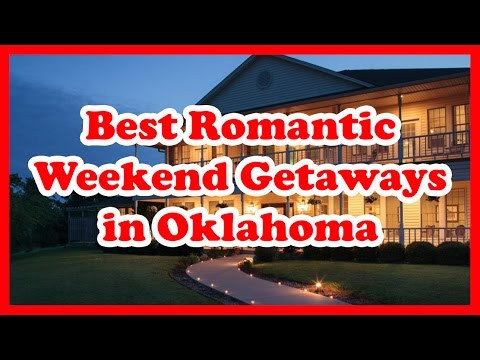 5 Best Romantic Weekend Getaways in Oklahoma | US Travel Guide