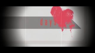 Repeat youtube video 【MV】 days【オリジナル】