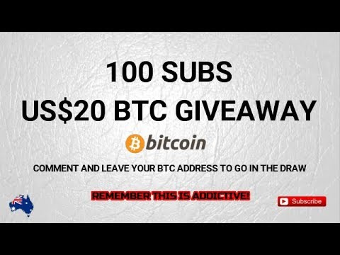100 Sub US$20 BTC giveaway - Leave a comment and your BTC address (Comp Closed)