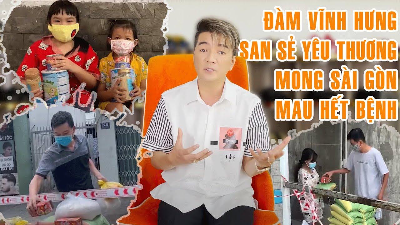 Đàm Vĩnh Hưng san sẻ yêu thương mong Sài Gòn mau hết bệnh | Việt Nam cùng nhau vượt qua Covid-19