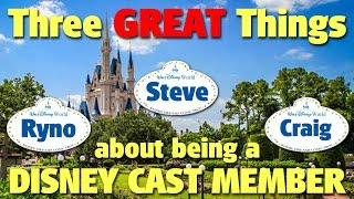 Three GREAT Things about being a Disney Cast Member | DIS Unplugged Minisode