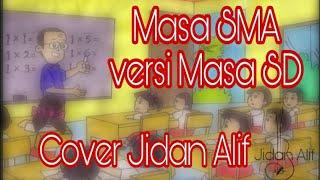 Masa Sma Angel 9 Band Versi Masa Sd Cover Jidan Alif