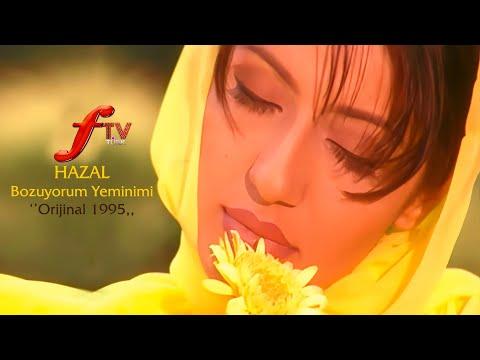 Hazal - Bozuyorum Yeminimi | Orijinal Videoklip 1995