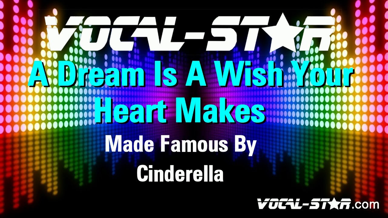 Cinderella - A Dream Is A Wish Your Heart Makes (Karaoke ... A Dream Is A Wish Your Heart Makes Hd