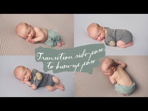 TRANSITION Between NEWBORN POSES - Side Pose To BUM-UP Pose -  Newborn Photography Free TUTORIAL