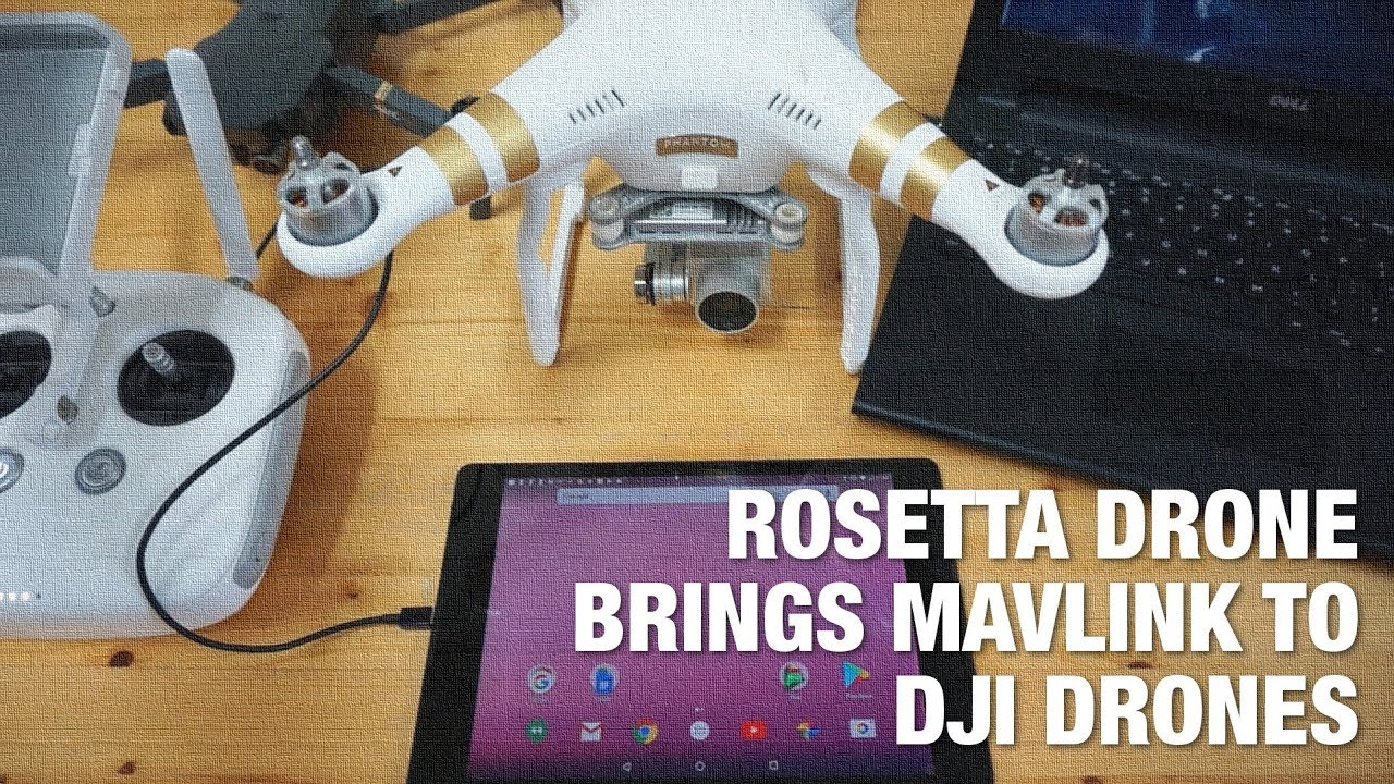 Rosetta Drone: An Android App that Brings the MAVLink Protocol to DJI Drones