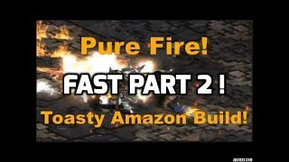 Diablo 2: Fire Amazon Part 2 - Now even more toasty!