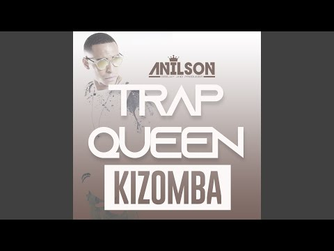Trap queen kizomba