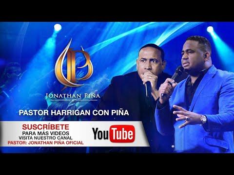 PASTOR JUAN CARLOS HARRIGAN Y JONATHAN PIÑA