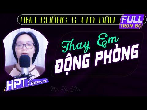 Thay Em Động Phòng - Truyện ngôn tình người chồng thế thân Mc Hà Thu truyện ngắn tâm lí xã hội
