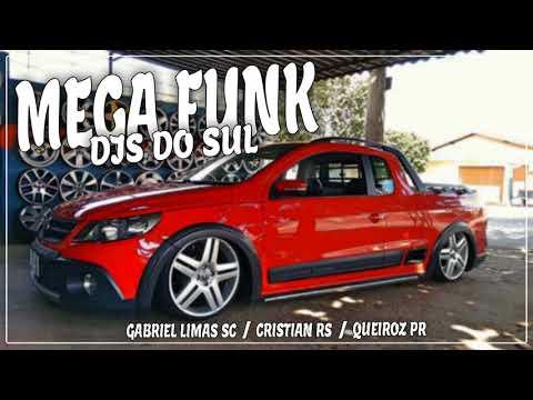 MEGA FUNK DJS DO SUL[Dj Gabriel Limas SC, Dj Cristian RS, Dj QueiroZ PR]
