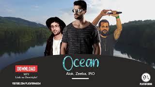 Alok Zeeba IRO Ocean Lyrics Download