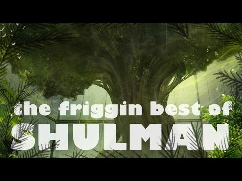 The Friggin Best of Shulman