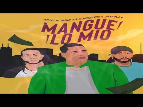Keister ❌ JayVilla ❌ Apocalipsis YG - Mangue Lo Mio