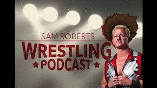 Jeff Jarrett Pt 2  - Sam Roberts Wrestling Podcast 191 w/State of Wrestling