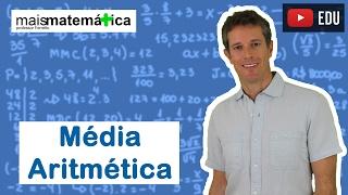 Matemática Básica - Aula 31 - Média Aritmética