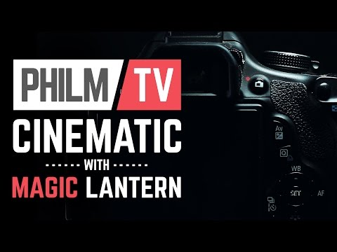 Upgrade your Canon camera to a Cinema camera - Magic Lantern Guide