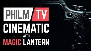 Upgrade your Canon camera to a Cinema camera - Magic Lantern Guide
