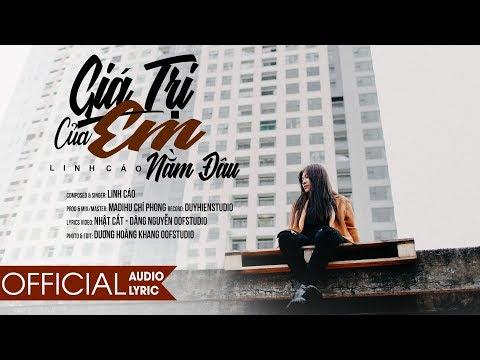 Linh Cáo - Giá Trị Của Em Nằm Đâu | Official Audio Lyrics | 4K