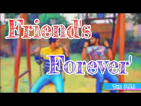 FRIENDS FOREVER || The F.B.I || Must Watch || Till End...