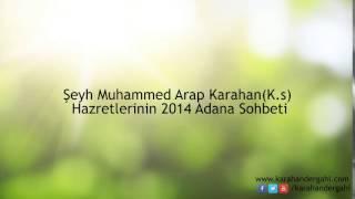 Şeyh Muhammed Arap Karahan(k.s) 21 Aralık 2014 Adana Sohbeti