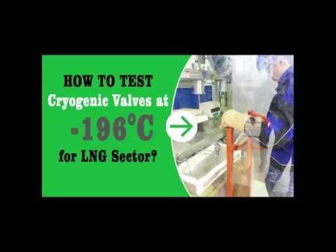 Cryogenic Valves For LNG Application - Testing In Liquid Nitrogen (2019)