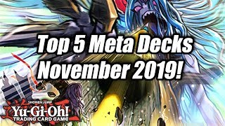 Yu-Gi-Oh! Top 5 Meta Decks for the November 2019 Format!