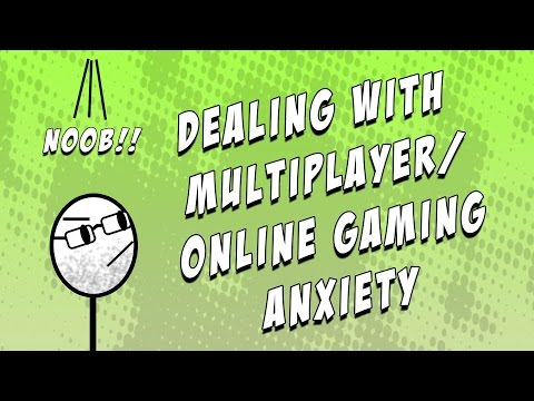 How I Deal With Multiplayer/online/social Gaming Anxiety (011)