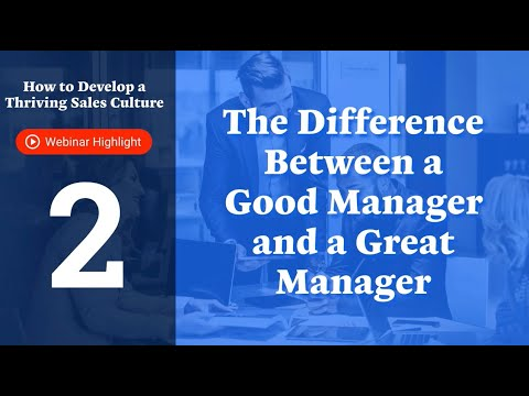 Develop A Thriving Sales Culture - The Difference Between Good And Great Managers