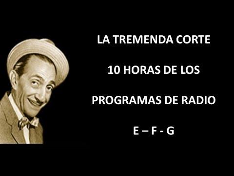 LA TREMENDA CORTE - RADIO - EPISODIOS E/F/G