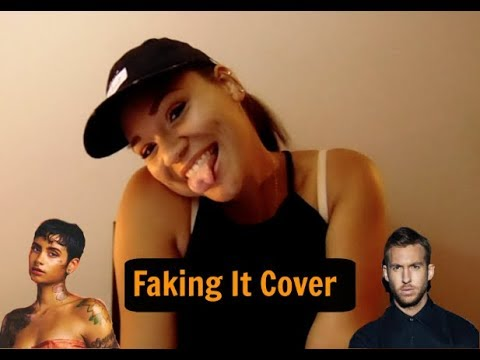Calvin Harris Feat Kehlani -Faking It Cover