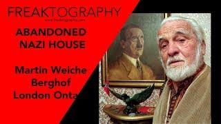 Exploring London Ontario Abandoned Nazi House   Martin Weiche Berghof London Ontario   freaktography
