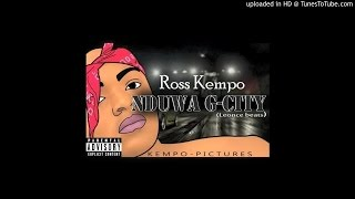 NDUWA G.CITY by Ross Kempo