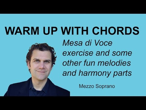 Warm Up with Chords - Messa Di Voce inspired exercises for Mezzo Soprano