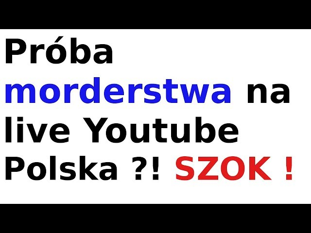 Próba morderstwa na live Youtube Polska ! Szok !