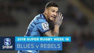 HIGHLIGHTS: 2018 Super Rugby Week 16: Blues v Rebels
