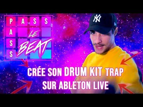 Créer son drumkit Trap avec Ableton Live - PASS PASS LE BEAT