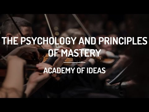 The Psychology and Principles of Mastery