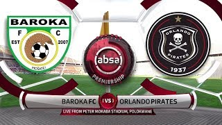 Absa Premiership 2018/19 - Baroka FC vs Orlando Pirates