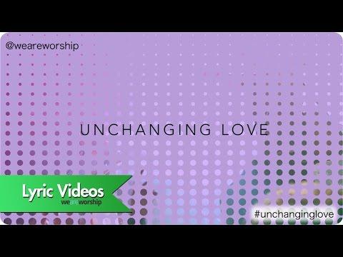 New Wine Worship - Unchanging Love (Lyric Video)