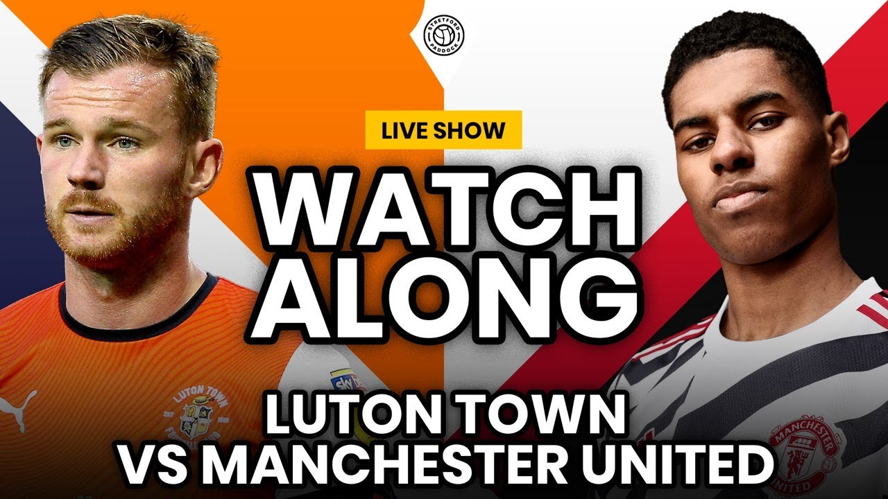 Manchester United V Luton Town Live Stream Watchalong Youtube